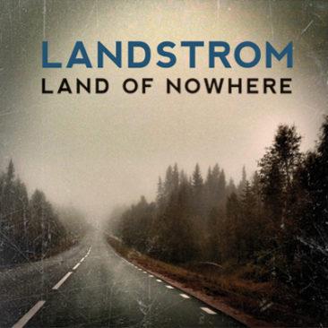"Landstrom  ""Land of Nowhere"""