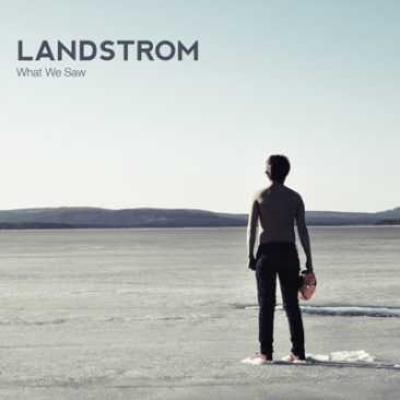"""Landstrom  """"What We Saw"""""""