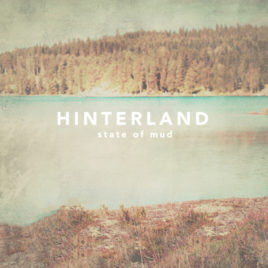 "State of Mud ""Hinterland"""